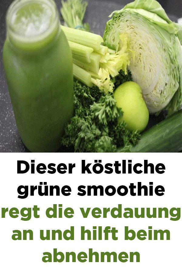 Dieser Köstliche Grüne Smoothie Regt Die Verdauung An Und Hilft Beim