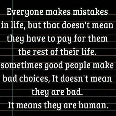 Everyone makes mistakes in life, but that doesn't mean they have to pay