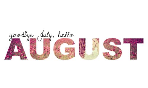 welcome to the month august   tumblr_mqu0zdlxvJ1qcf16ho1_500.gif
