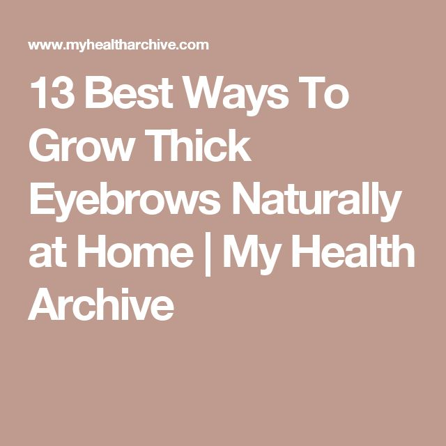 how to grow thick brows