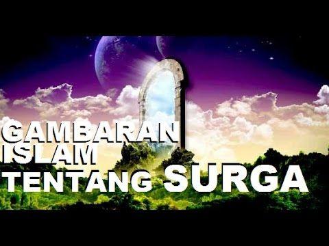 Gambaran Islam tentang Indah Surga di dalam Hadits Nabi dan Al-Qur'an