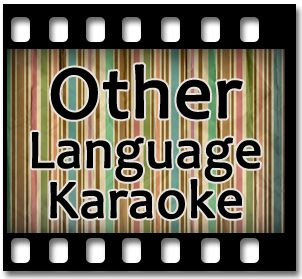 Other Language Karaoke Songs:- Find different language karaoke songs at one place Download songs @ http://bit.ly/1sRcVYe