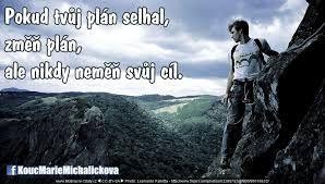 Pokud Tvůj plán selhal, změň ho, ale nikdy neměň cíl!