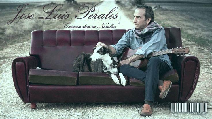 José Luis Perales - Quisiera decir tu Nombre (Full HD)