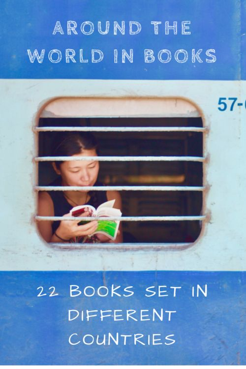 Books from around the World! 22 Books set in different countries to inspire travel.