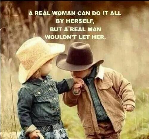 A real woman can do it all by herself, but a real man