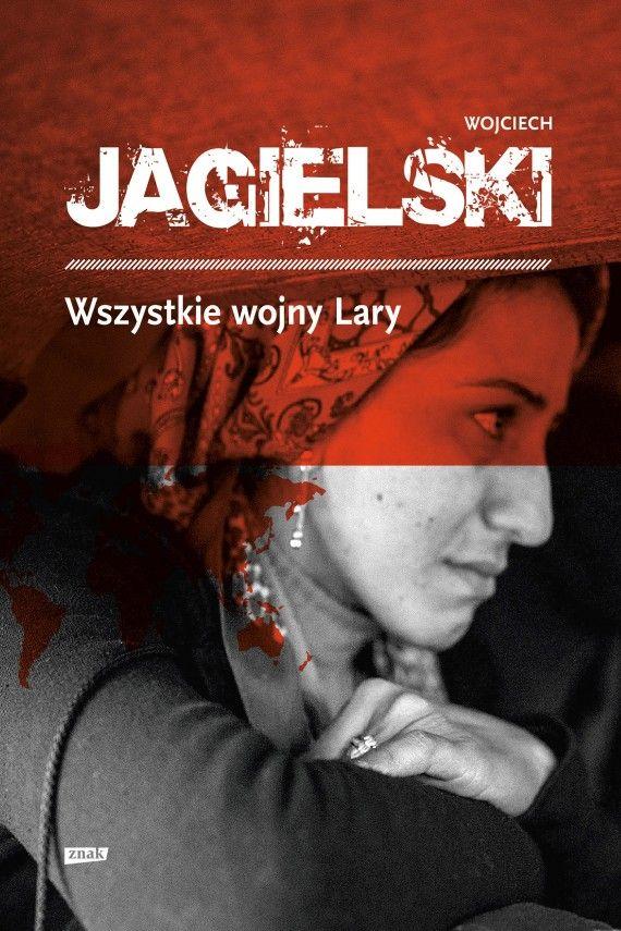 Wszystkie wojny Lary (ebook) –Wojciech Jagielski