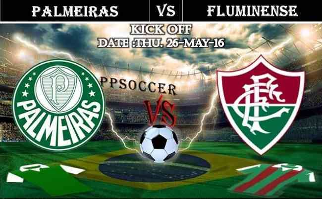Palmeiras vs Fluminense 26.05.2016 Free Soccer Predictions, head to head, preview, predictions score, predictions under/over Brazil: SERIE A