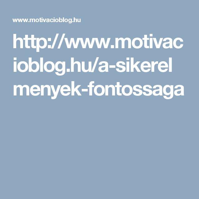 http://www.motivacioblog.hu/a-sikerelmenyek-fontossaga