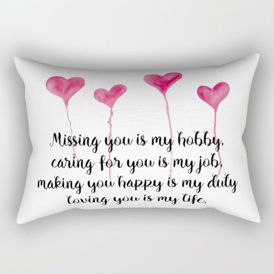 Love Quote for Valentine's Day Rectangular Pillow  Missing you is my hobby, caring for you is my job, making you happy is my duty, loving you is my live