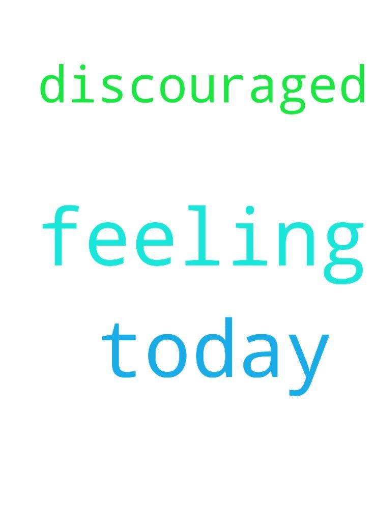 Feeling discouraged today! - Feeling discouraged today Posted at: https://prayerrequest.com/t/JmF #pray #prayer #request #prayerrequest