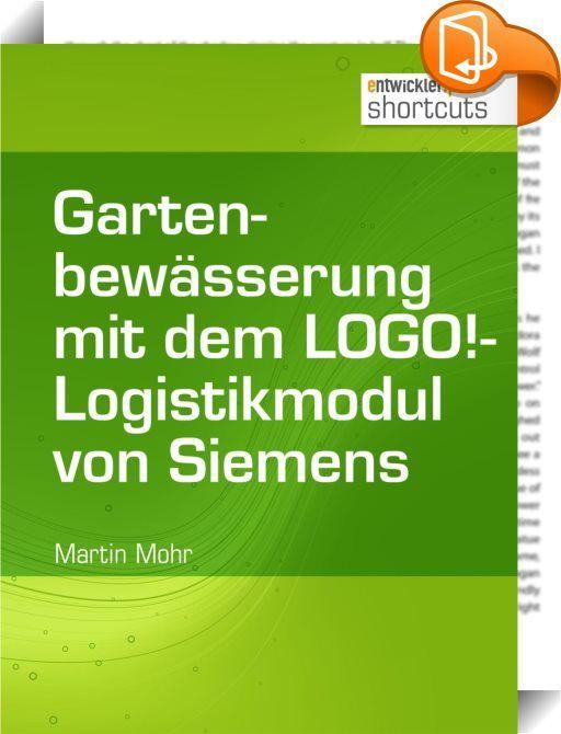 Simple Gartenbew sserung mit dem LOGO Logistikmodul von Siemens Bei der Gartenbew sserung gibt es