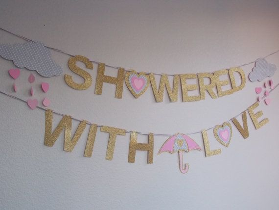 Showered with love banner is perfect for a spring or summer baby shower or bridal shower!  Letters are made from a gold glitter cardstock and are
