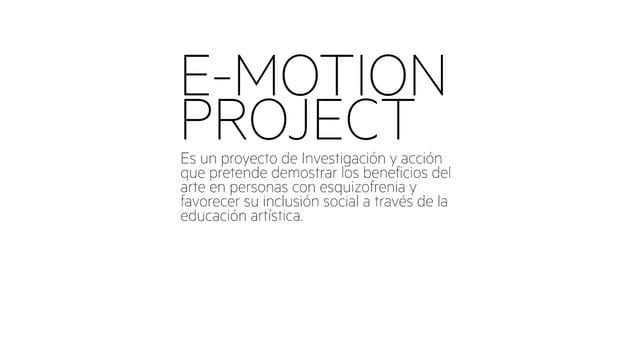 Proyecto de Investigación y acción que pretende demostrar los beneficios del arte en personas con esquizofrenia y favorecer su inclusión social a través de la educ ación artística.