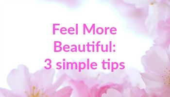 Bee Sensual Blog - 3 simple tips to feel more beautiful