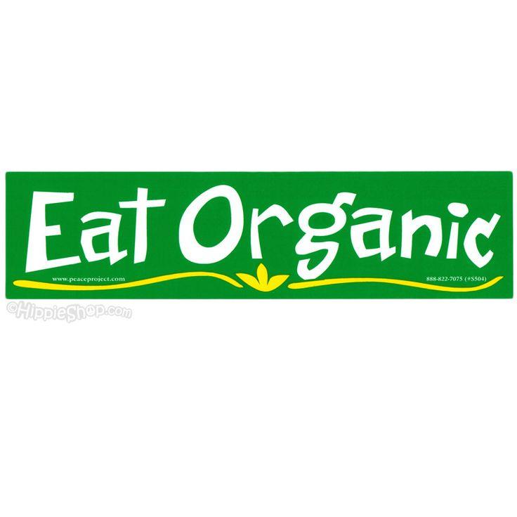 Eat Organic :)