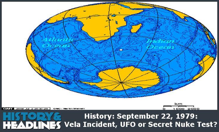 History: September 22, 1979: Vela Incident, UFO or Secret Nuke Test? - http://www.historyandheadlines.com/history-september-22-1979-vela-incident-ufo-or-secret-nuke-test/