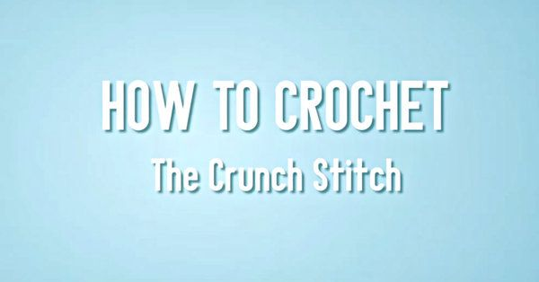 Quick And Simple, The Crunch Stitch Is Definitely One You'll Want To Learn!