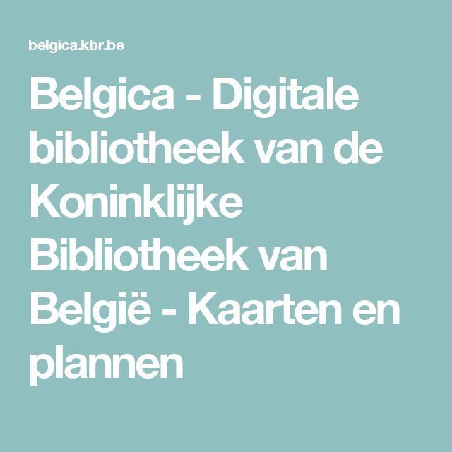 Belgica - Digitale bibliotheek van de Koninklijke Bibliotheek van België - Kaarten en plannen