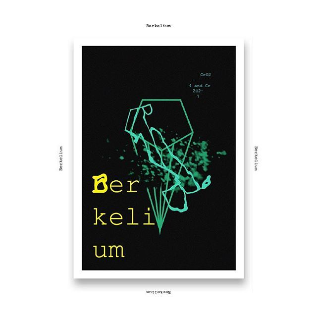 Berkelium #poster #posterdesign #graphicdesign #chemicalelements #metal #berkelium