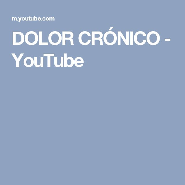 DOLOR CRÓNICO - YouTube