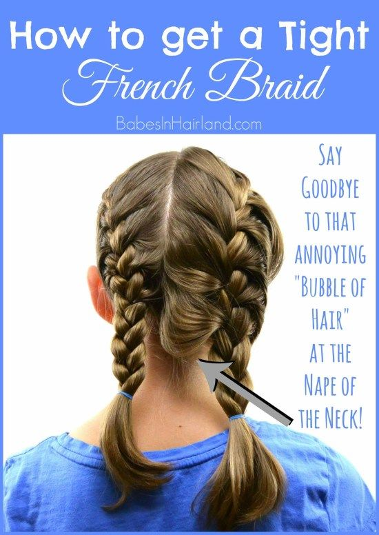 How do I get a tight French braid?