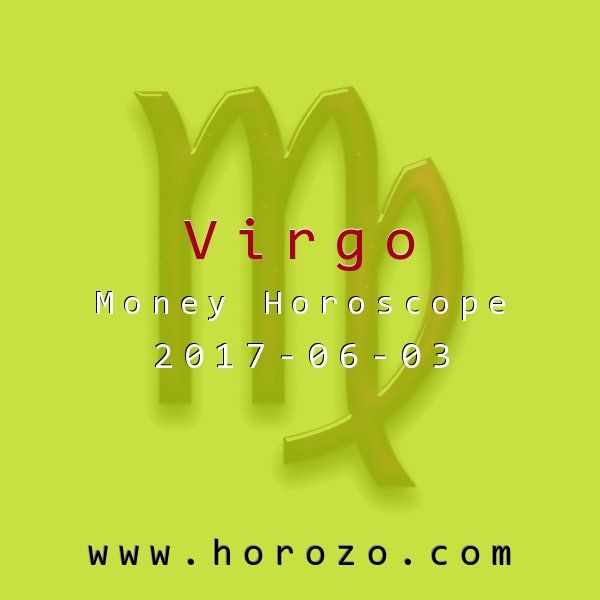 Virgo Money horoscope for 2017-06-03: You're the underdog today, and that's the way you like it. But that's only because it's such a rarity. Enjoy the breaks you get across the board because tomorrow you'll be back to paying full price..virgo