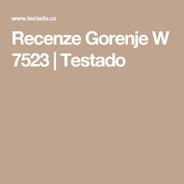 Recenze Gorenje W 7523 | Testado