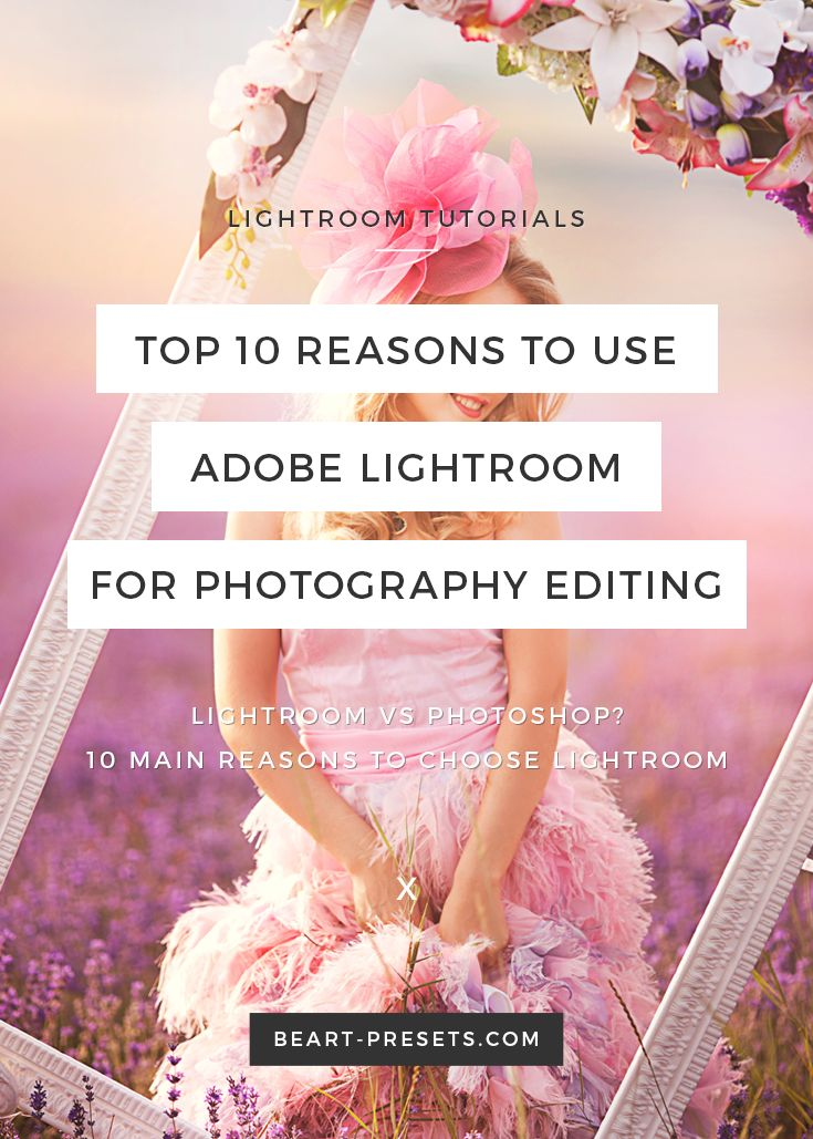 Top 10 reasons to use Adobe Lightroom for photography editing from @BeArtPresets | Lightroom vs. Photoshop? It's a question many photographers have been asking themselves. Go to check out ten main reasons to choose Lightroom.