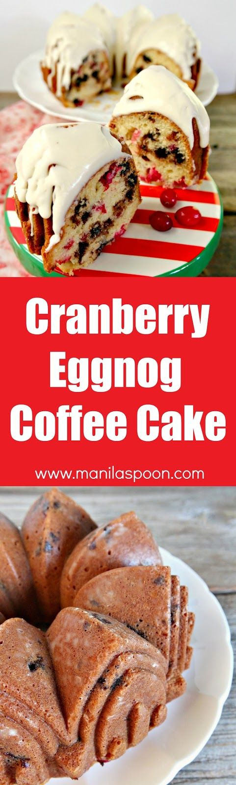 No need for a mixer to make this easy and delicious Cranberry Eggnog and Espresso (Chocolate) Chip Cake. The perfect dessert for Christmas and New Year. Great with your fave coffee drink, too!   manilaspoon.com