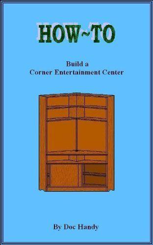 How To Build A Corner Entertainment Center Doc Handys Furniture