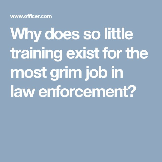 Why does so little training exist for the most grim job in law enforcement?