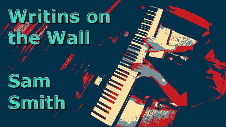 Writings on the Wall - Sam Smith - Spectre - Piano