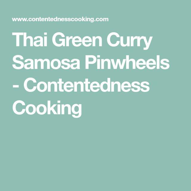 Thai Green Curry Samosa Pinwheels - Contentedness Cooking