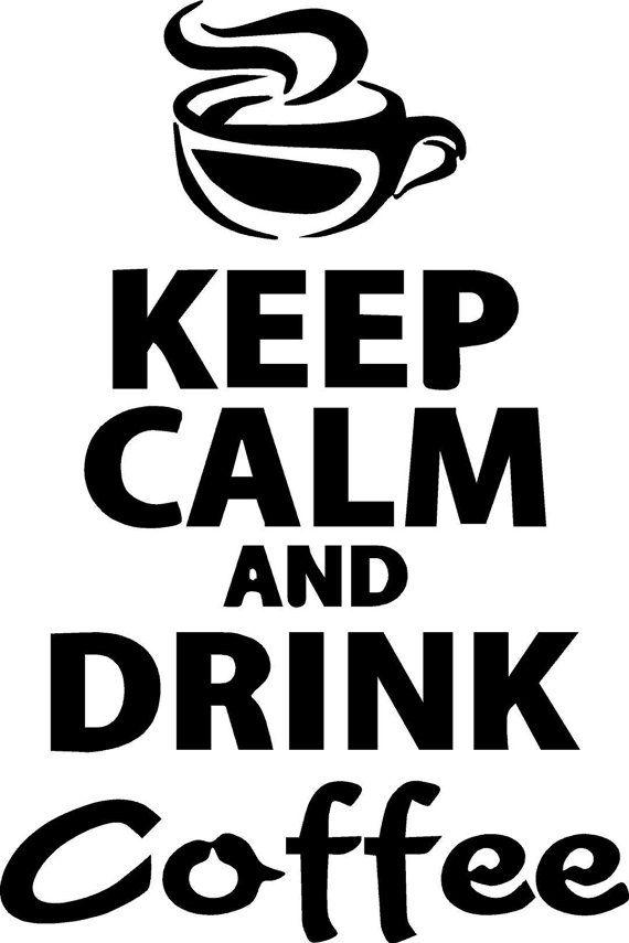 Keurig Keep Calm And Drink Coffee Vinyl Sticker On Etsy 5 00