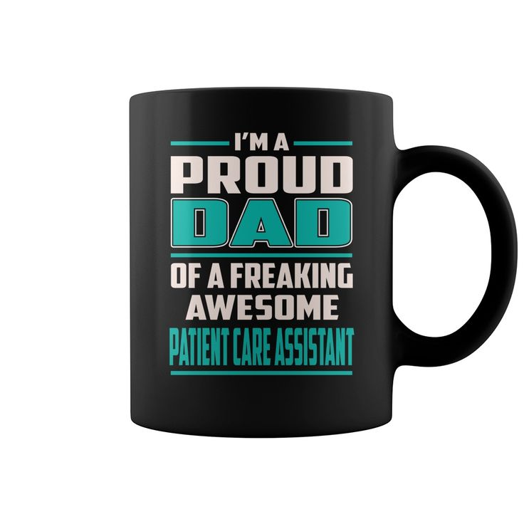 Proud DAD Patient Care Assistant Job Title Mug #gift #ideas #Popular #Everything #Videos #Shop #Animals #pets #Architecture #Art #Cars #motorcycles #Celebrities #DIY #crafts #Design #Education #Entertainment #Food #drink #Gardening #Geek #Hair #beauty #Health #fitness #History #Holidays #events #Home decor #Humor #Illustrations #posters #Kids #parenting #Men #Outdoors #Photography #Products #Quotes #Science #nature #Sports #Tattoos #Technology #Travel #Weddings #Women