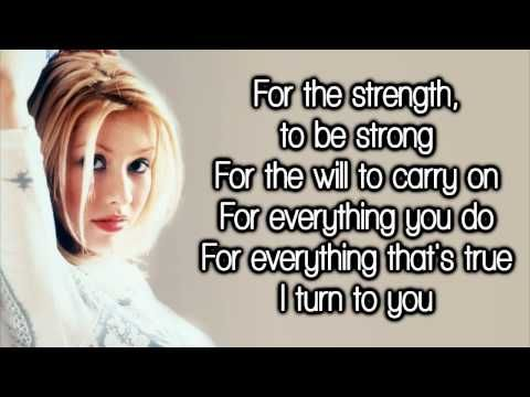 I Turn To You by Christina Aguilera. A great song about appreciating the people in your life.