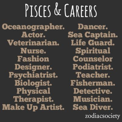 Pisces Career Ideas. I wouldn't choose ANY of these except teaching, or maybe dancing for fun.