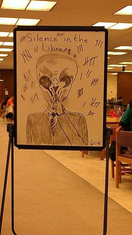 Silence in the library. I think I would pee my pants if I saw this in the library.