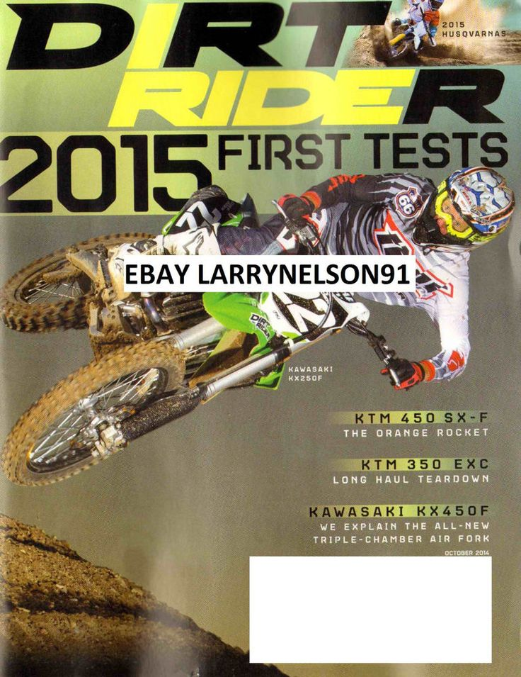 DIRT RIDER MAGAZINE OCTOBER 2014 KAWASAKI KX250F HUSQVABNA 2015 FIRST TESTS KTM