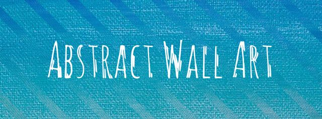 #Abstract #wall #art is the most #trendy #art to hang on your walls in 2016. Learn more about these pretty #accents by visiting our blog.