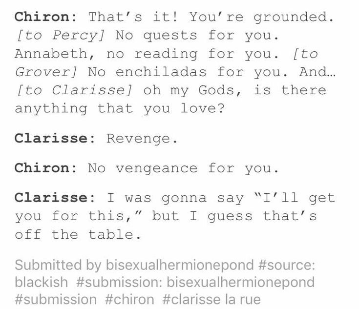 BAHAHA THAT'S CLARISSE FOR YA MY MAIN MAN| Percy: SHE LIKES THE ARES CABIN?!| Me: Lol yeah.| Clarisse: *With sunglasses* deal with it Perloser| Me: Lol, yeah. *Connects arms, walk away from a crying Percy*| Annabeth: Wtgs happened?| Nico: *Stars in his eyes* IM GOING TO COLLECT EMMA AND CLARISSE'S SOULS