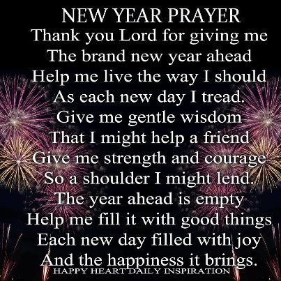 My New Year Prayer Here Is To A New Year A Better Year A Better Me Happy New Year Pinterest Prayers New Years Prayer And Pray