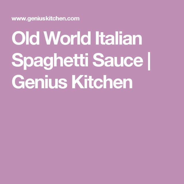 Old World Italian Spaghetti Sauce | Genius Kitchen