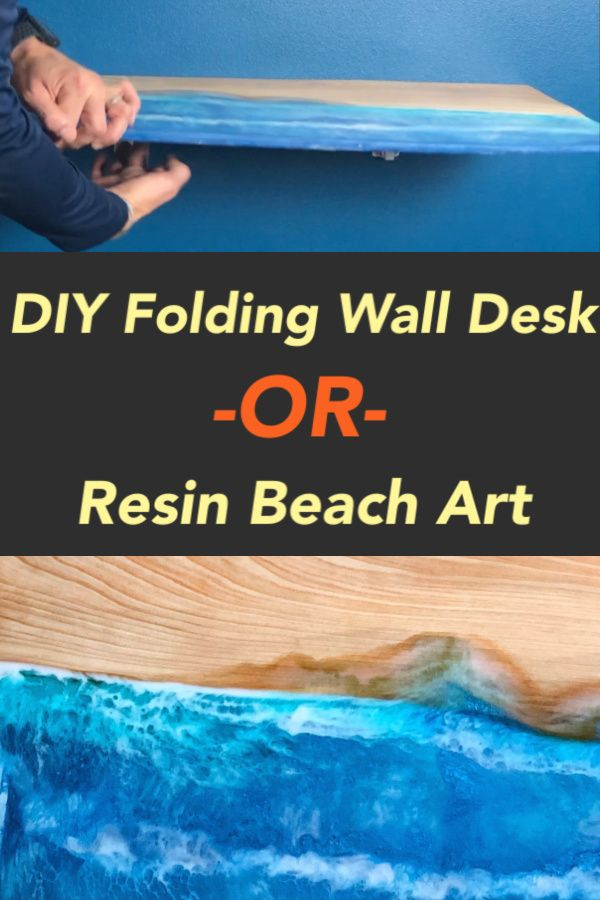 Diy Folding Wall Desk Wood Resin Beach Art Video Pahjo Designs Folding Walls Wood Resin Resin Wall Art