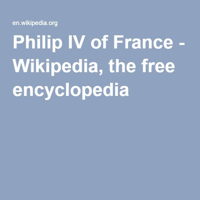 Philip IV of France - Wikipedia, the free encyclopedia. Purported to have killed 2 Popes & actively brought Templars down.