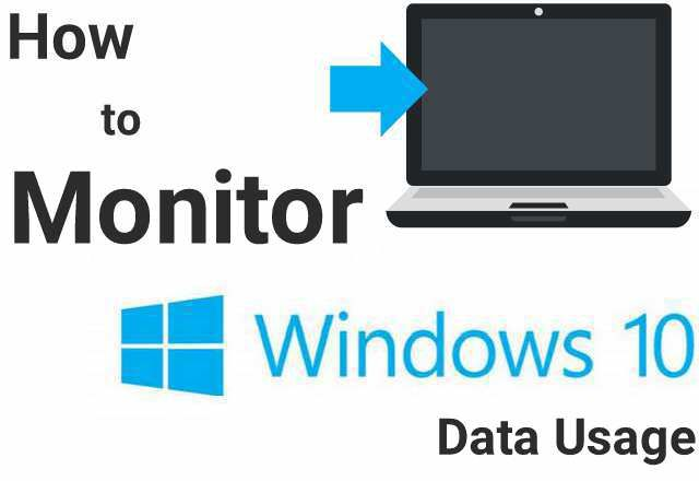 How To Monitor Windows 10 Data Usage In Real Time Wifi Ethernet Windows 10 Windows Data