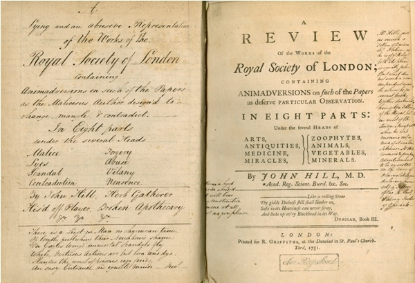 "Pre-Victorian (1751). The scathing treatise of John Hill, ""broken apothecary,"" against the Royal Society, which had declined to make him a Fellow. Hill's screed details the preposterous pseudoscience he claims to have heard Fellows presenting. Fun idea for a play: the Fellows as a gibberish-talking, many headed hydra in a huge academic gown..."