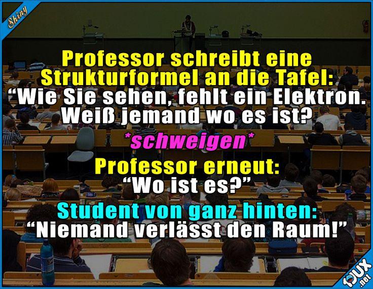 Wer hat das Elektron gestohlen? ^^  #Studentlife #Studentenleben #Jodel #Sprüche #lustig