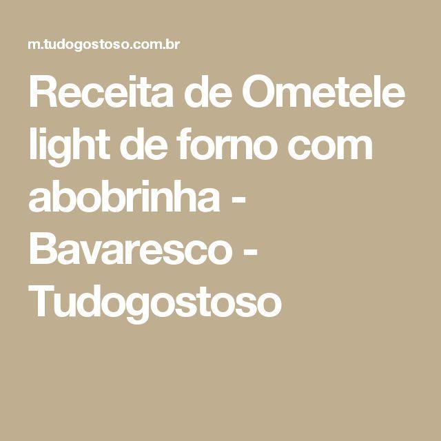Receita de Ometele light de forno com abobrinha - Bavaresco - Tudogostoso